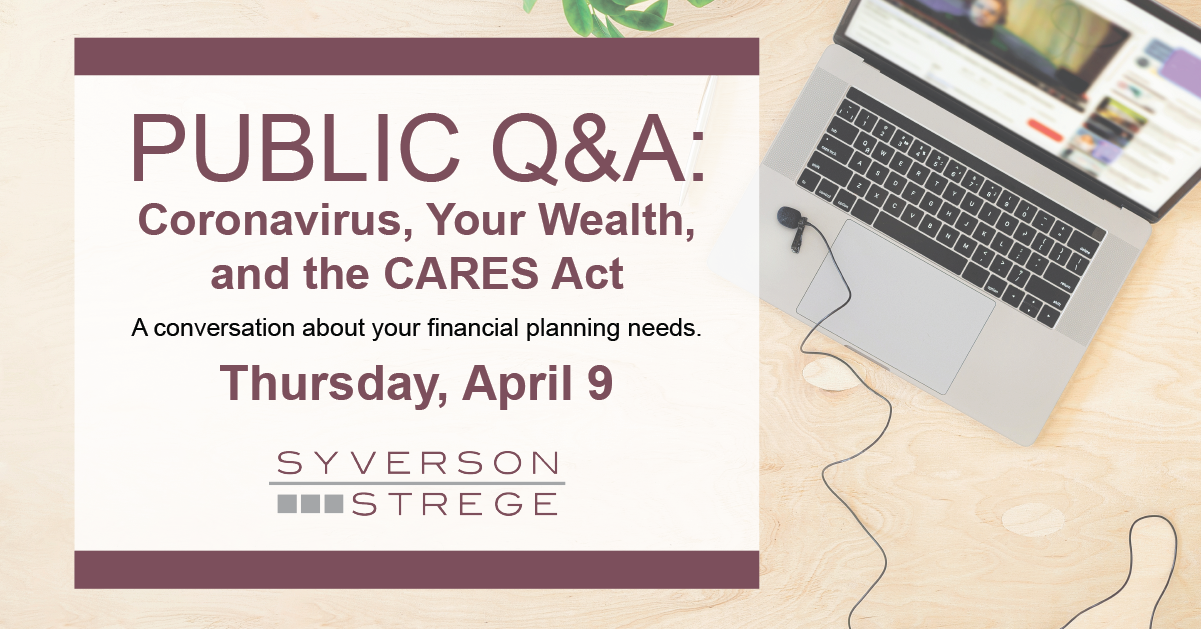 Coronavirus, Your Wealth and the CARES Act Webinar with Syverson Strege