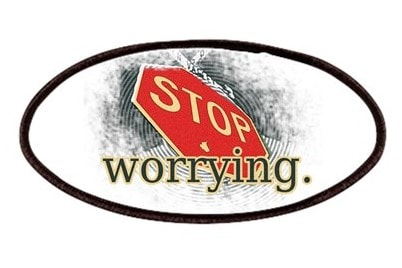 Stop worrying sign